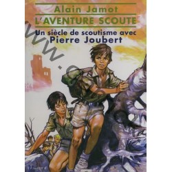 L'aventure scoute, un siècle de scoutisme avec Pierre Joubert