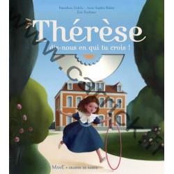 Thérèse, dis-nous en qui tu...