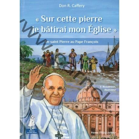 « Sur cette pierre, je bâtirai mon Eglise »