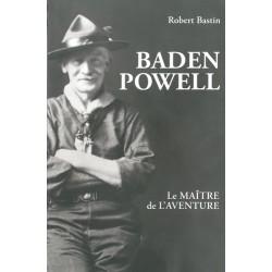 Baden Powell - Le maitre de l'aventure