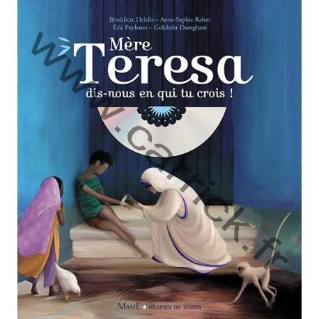 Mère Teresa, dis-nous en qui tu crois