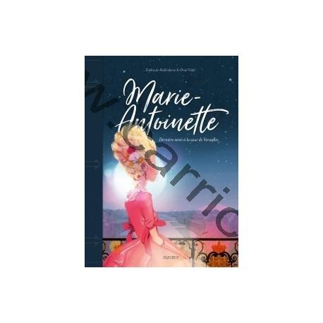 Marie-Antoinette - dernière reine à Versailles