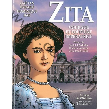 Zita - Courage et Foi d'une impératrice