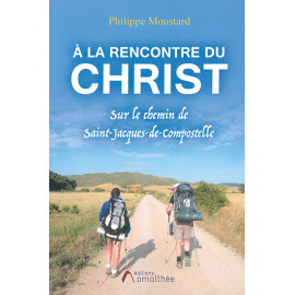 A la rencontre du Christ