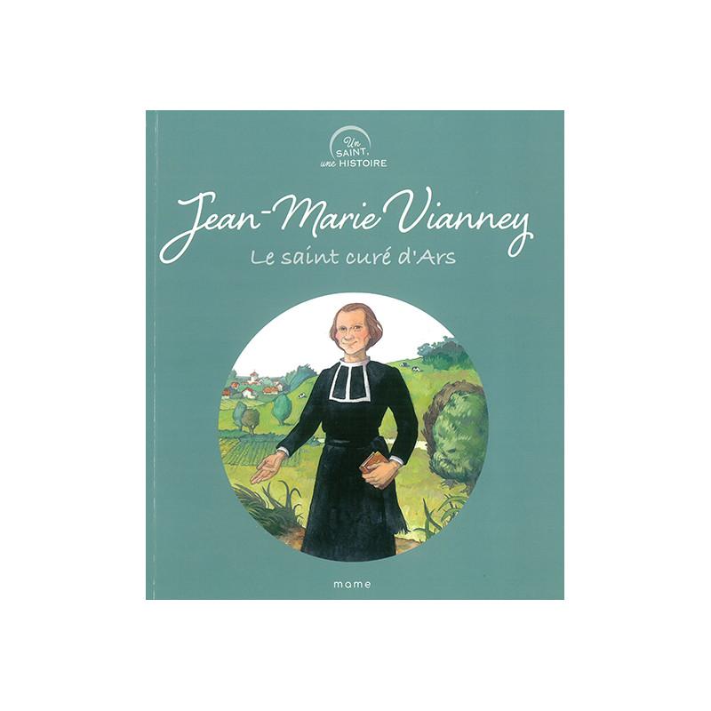 Jean-Marie Vianney - Le Saint Curé d'Ars