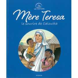 Mère Teresa - le sourire de Calcutta