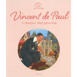 Vincent de Paul - l'amour des pauvres