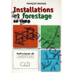 Installations et forestage au camp
